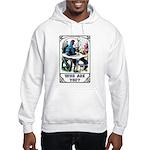 Who Are You Hooded Sweatshirt