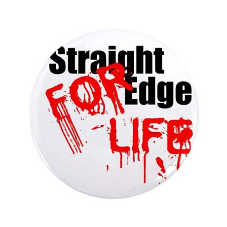 "Straight Edge For Life 3.5"" Button"