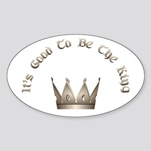 It's Good to be the King Oval Sticker