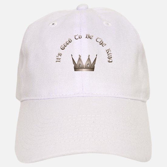 It's Good to be the King Baseball Baseball Cap