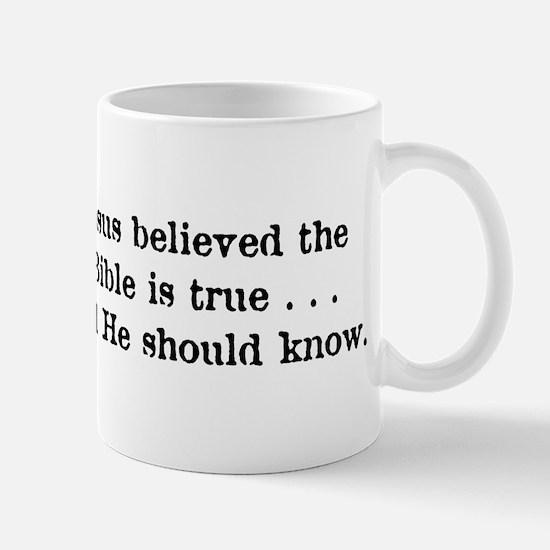 Jesus believed the Bible Mug