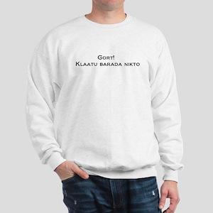 Gort Klaatu Barada Nikto Sweatshirt
