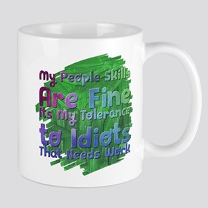 My People Skills Are Fine Its My Tolerance to Mugs