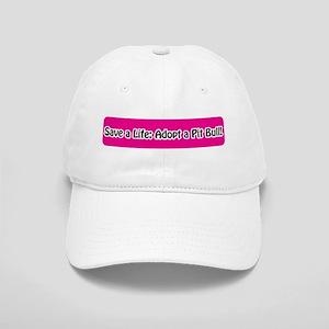 Save a Life - Adopt a Pit Bul Cap