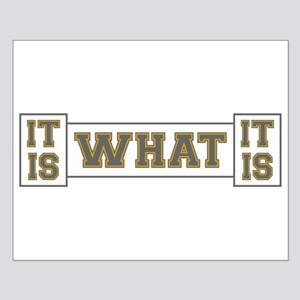 It Is What It Is Gray and Gold Small Poster