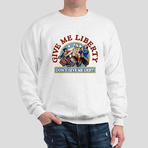 Give Me Liberty! Sweatshirt