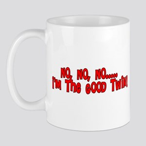 No No No I'm The Good Twin Mug