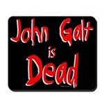 John Galt is Dead Mousepad
