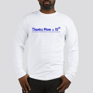 Thanks Mom10 Long Sleeve T-Shirt
