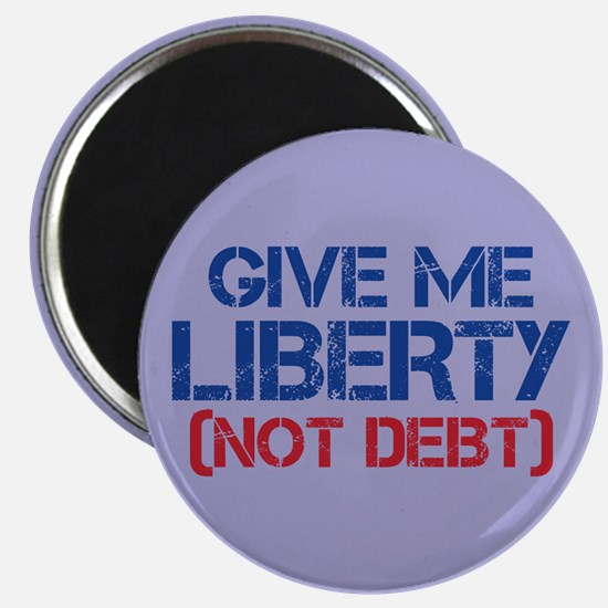 GIVE ME LIBERTY (NOT DEBT) Magnet