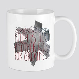 kelly is just another word for greatness Mugs