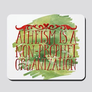 Atheism is a non-prophet organization Mousepad