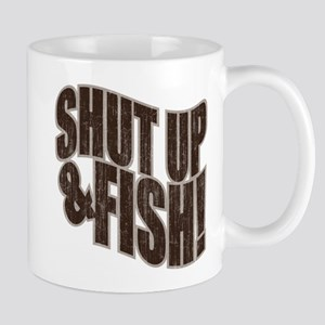 SHUT UP & FISH! Mug
