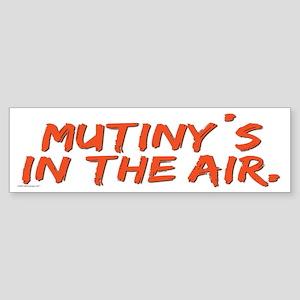 Mutiny's in the Air Bumper Sticker
