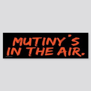 Mutiny's in the Air Bumper Sticker