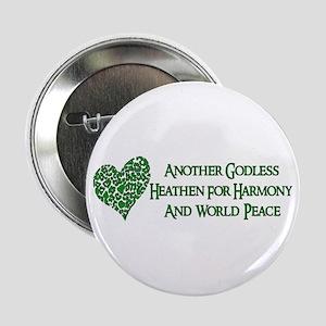 "Godless Heathen For Peace 2.25"" Button"