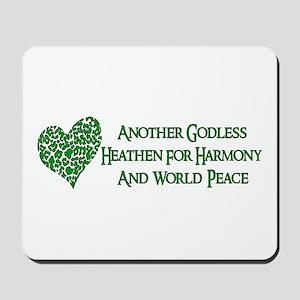 Godless Heathen For Peace Mousepad