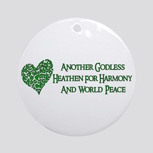 Godless Heathen For Peace Round Ornament