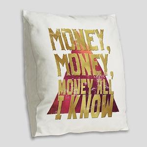 Money, money, money all i know Burlap Throw Pillow