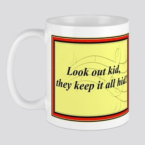 """Look Out Kid"" Mug"