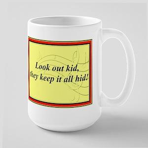 """""""Look Out Kid"""" Large Mug"""