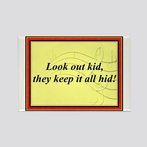 """Look Out Kid"" Rectangle Magnet"