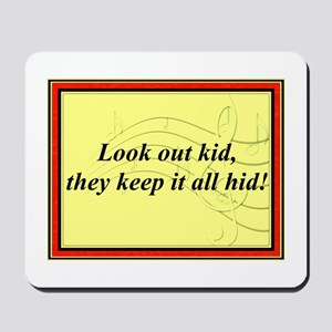 """Look Out Kid"" Mousepad"