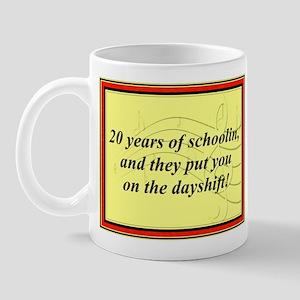 """""""20 Years of Schoolin'"""" Mug"""