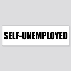 SELF-UNEMPLOYED Bumper Sticker
