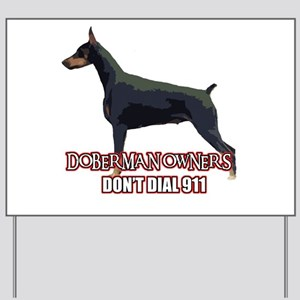 Doberman Owners Don't Dial 91 Yard Sign