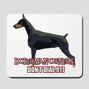 Doberman Owners Don't Dial 91 Mousepad