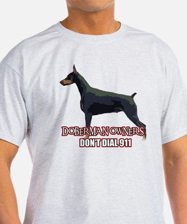 Doberman Owners Don't Dial 91 T-Shirt