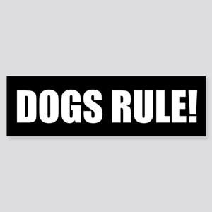 Dogs Rule! Bumper Sticker