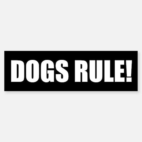 Dogs Rule! Bumper Bumper Bumper Sticker