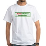 Hyperinflation is coming. White T-Shirt