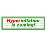 Hyperinflation is coming. Bumper Sticker (10 pk)
