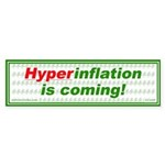 Hyperinflation is coming. Bumper Sticker