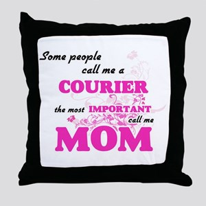 Some call me a Courier, the most impo Throw Pillow