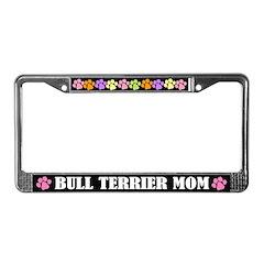 Bull Terrier Mom License Plate Frame Gift