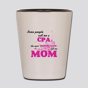 Some call me a Cpa, the most important Shot Glass