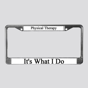 Physical Therapist License Plate Frame