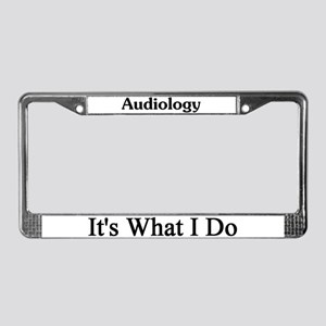 Audiologist License Plate Frame