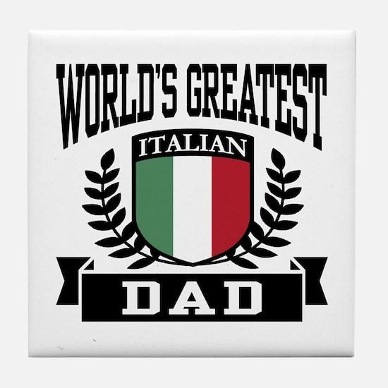World's Greatest Italian Dad Tile Coaster