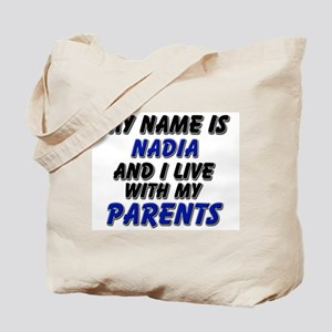 my name is nadia and I live with my parents Tote B