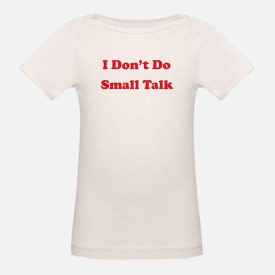 I Don't Do Small Talk Tee