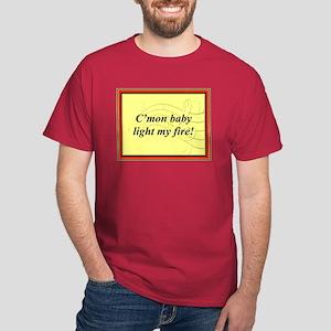 """""""Light My Fire"""" Dark T-Shirt"""