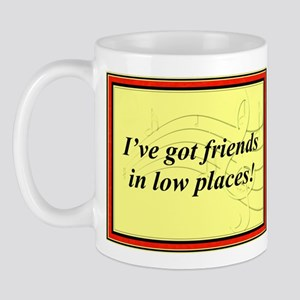 """Friends In Low Places"" Mug"
