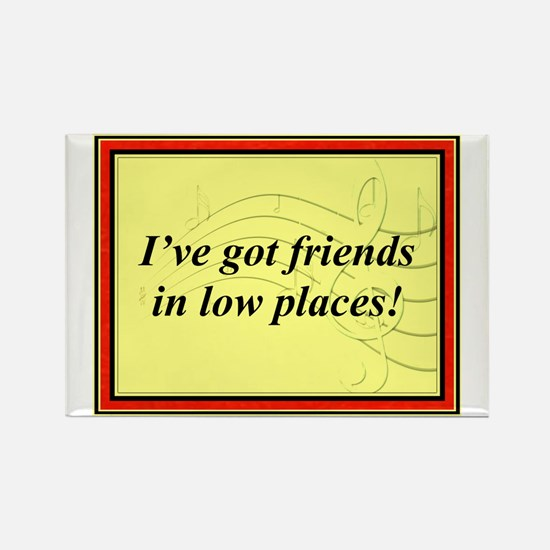 """""""Friends In Low Places"""" Rectangle Magnet"""