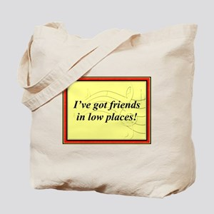 """Friends In Low Places"" Tote Bag"