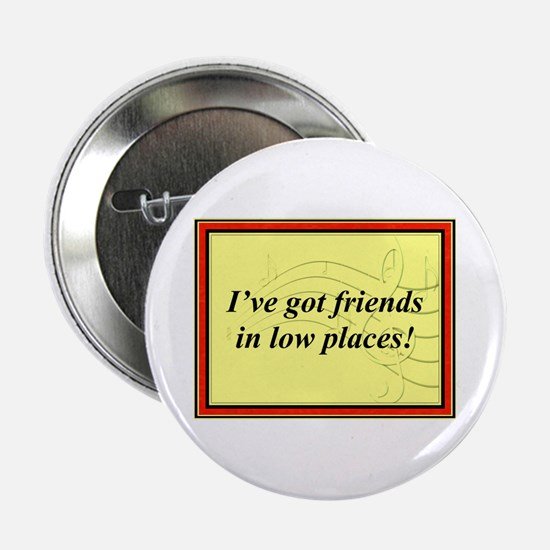 """""""Friends In Low Places"""" 2.25"""" Button"""